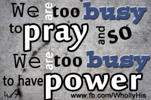 Too Busy 2 Pray
