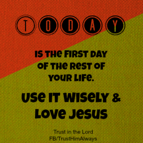 Thankfully Use Each Day For God